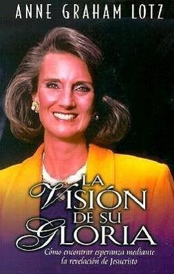 La Visión de Su Gloria = The Vision of His Glory als Taschenbuch