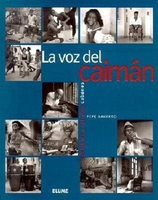 La Voz del Caiman: Palabras y Retratos Cubanos = The Voice of Caiman als Taschenbuch