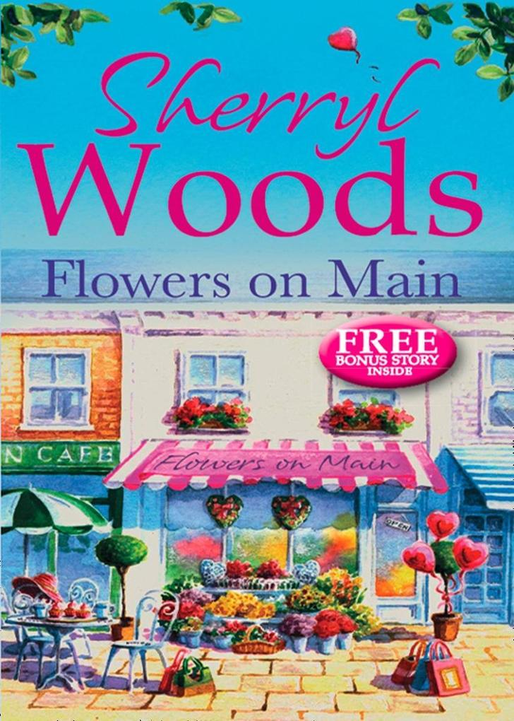 Flowers on Main (A Chesapeake Shores Novel, Book 2) als eBook von Sherryl Woods