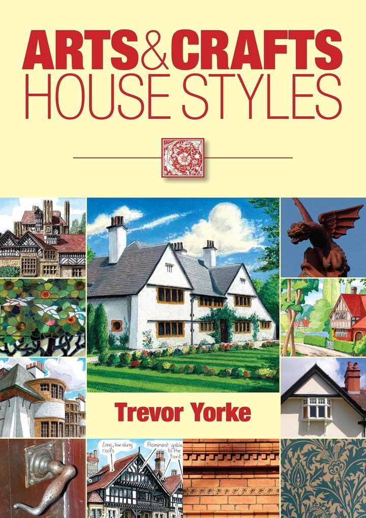 Arts & Crafts House Styles als eBook von Trevor...