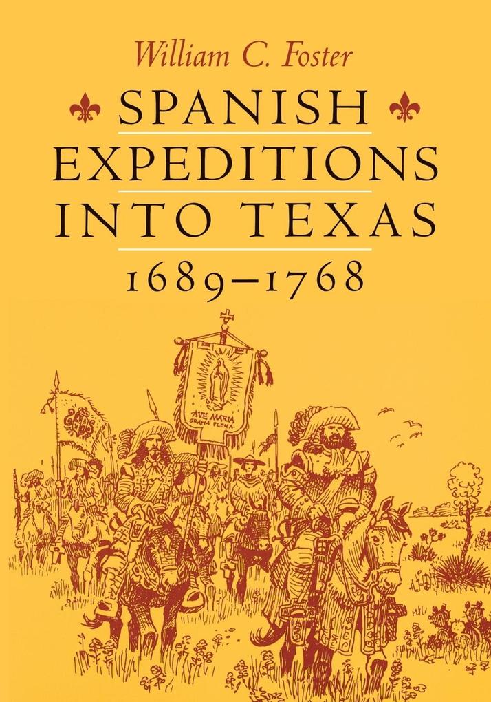 Spanish Expeditions Into Texas, 1689-1768 als Taschenbuch