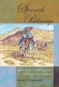 Spanish Pathways: Readings in the History of Hispanic New Mexico als Buch
