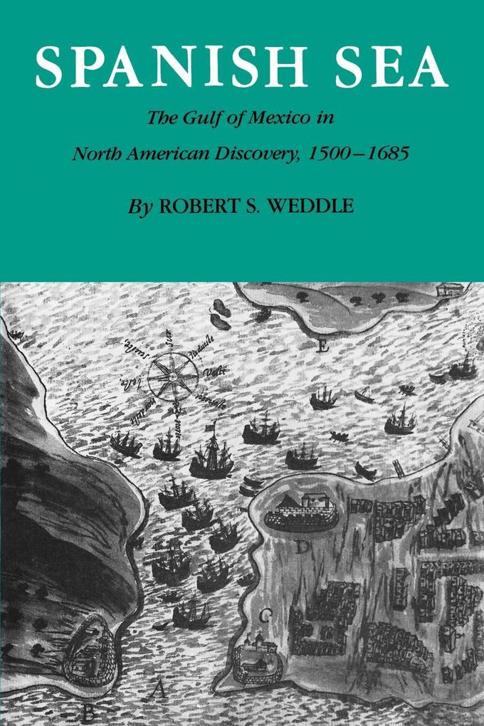 Spanish Sea: The Gulf of Mexico in North America Discovery 1500-1685 als Taschenbuch
