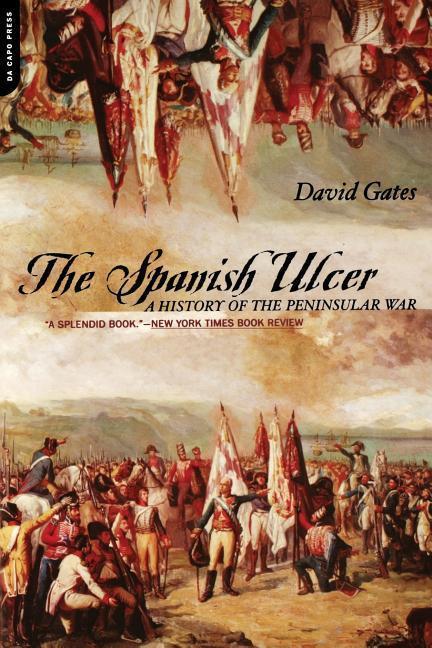 The Spanish Ulcer: A History of Peninsular War als Taschenbuch