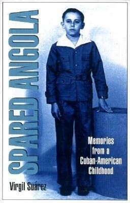 Spared Angola: Memories from a Cuban-American Childhood als Taschenbuch