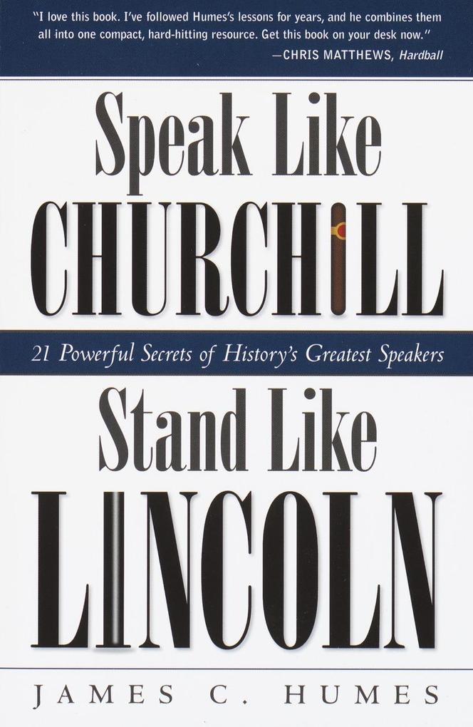 Speak Like Churchill, Stand Like Lincoln: 21 Powerful Secrets of History's Greatest Speakers als Taschenbuch