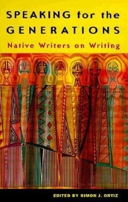 Speaking for the Generations: Native Writers on Writing als Taschenbuch