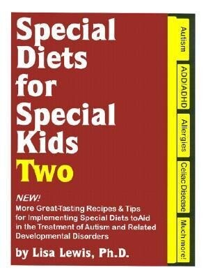 Special Diets for Special Kids, Two: New! More Great Tasting Recipes & Tips for Implementing Special Diets to Aid in the Treatment of Autism and Relat als Taschenbuch