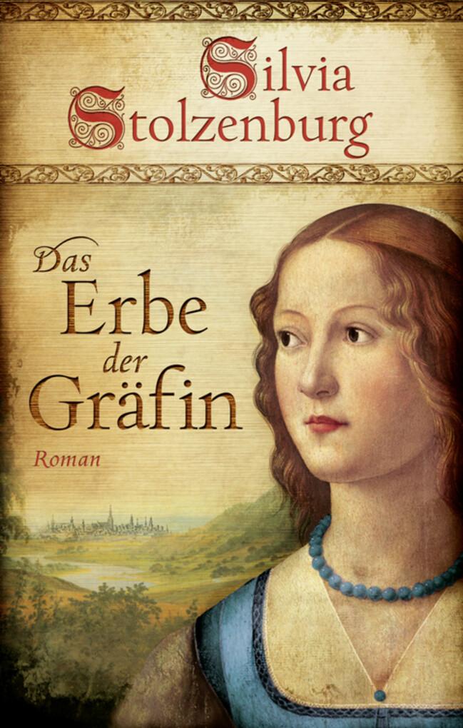 Das Erbe der Gräfin als eBook von Silvia Stolzenburg