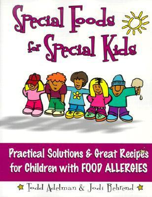 Special Foods for Special Kids: Practical Solutions and Great Recipes for Children als Taschenbuch