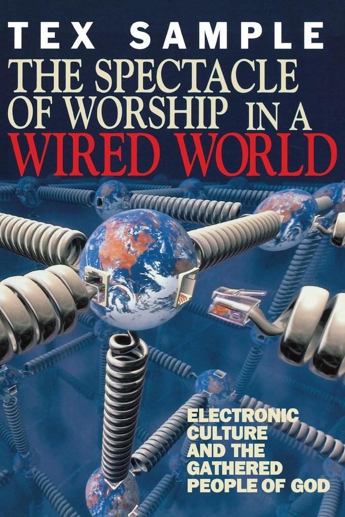 The Spectacle of Worship in a Wired World als Taschenbuch
