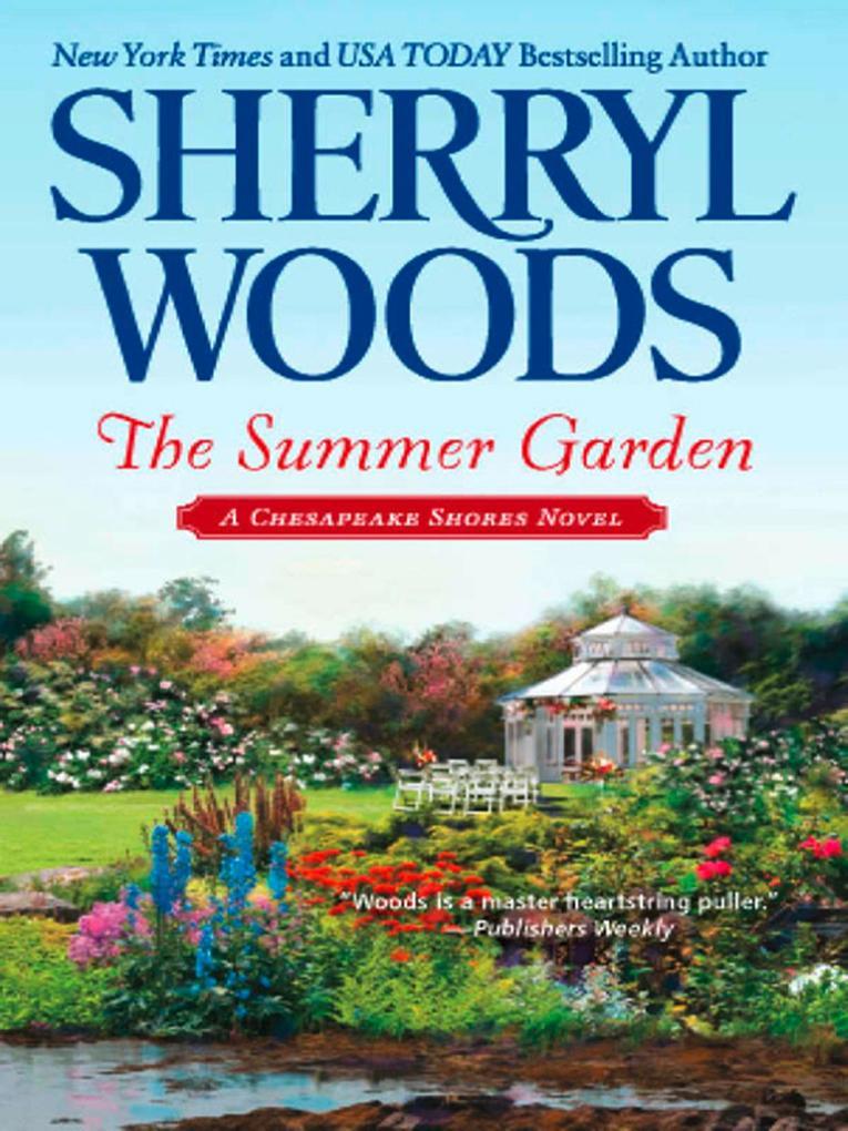 The Summer Garden (A Chesapeake Shores Novel, Book 9) als eBook von Sherryl Woods