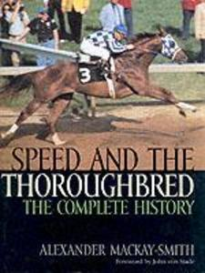 Speed and the Thoroughbred: The Complete History als Buch