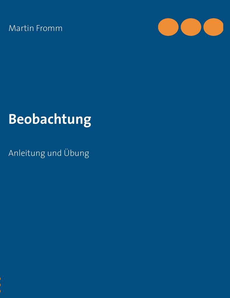 Beobachtung als Buch von Martin Fromm