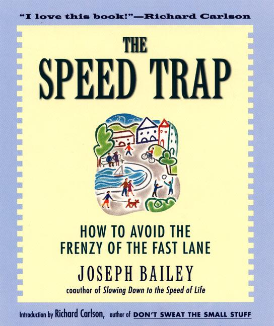 The Speed Trap: How to Avoid the Frenzy of the Fast Lane als Taschenbuch
