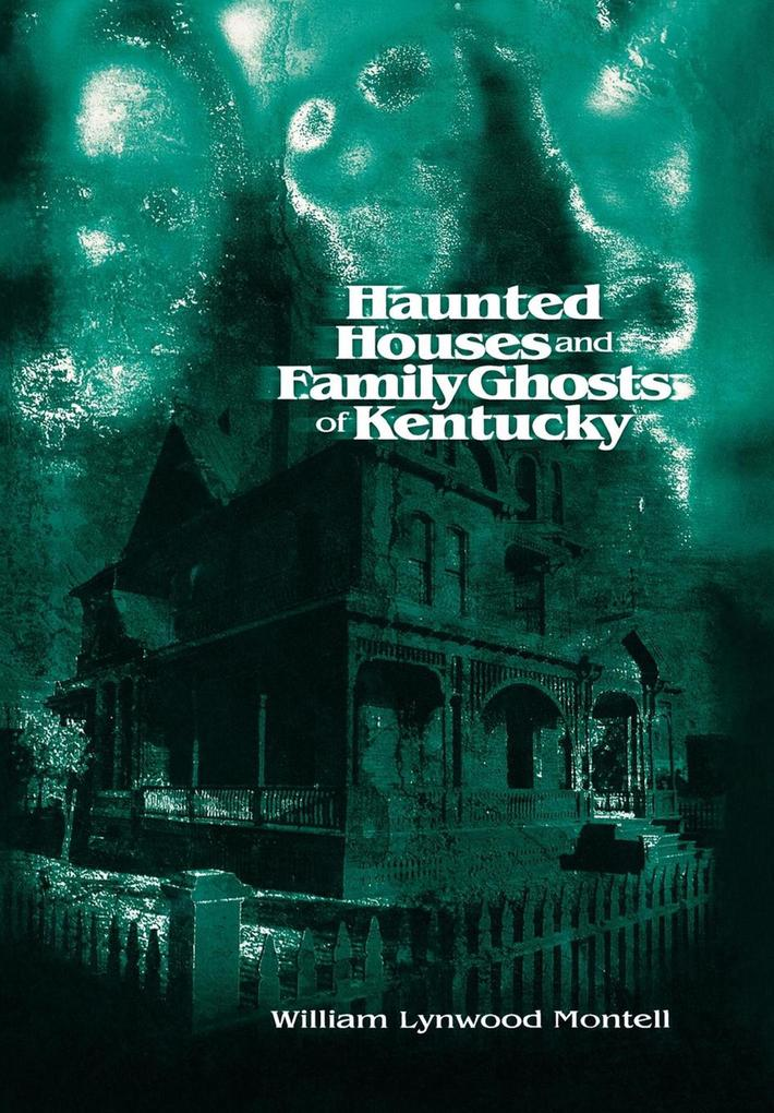 Haunted Houses and Family Ghosts of Kentucky als eBook