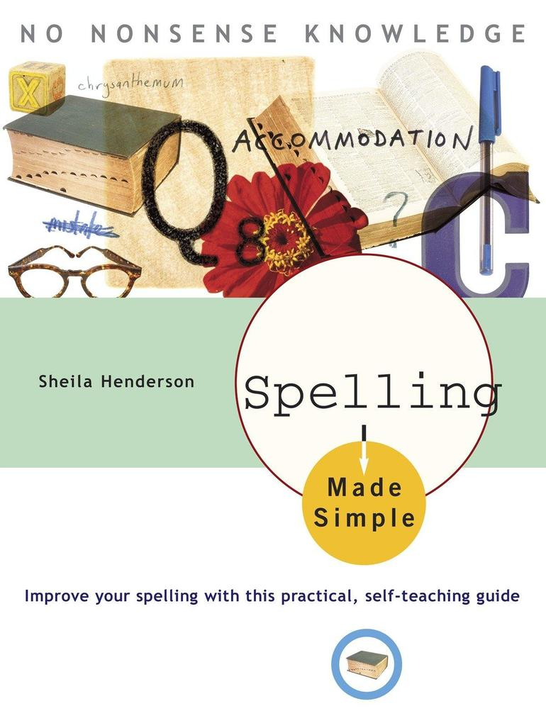 Spelling Made Simple: Improve Your Spelling with This Practical, Self-Teaching Guide als Taschenbuch