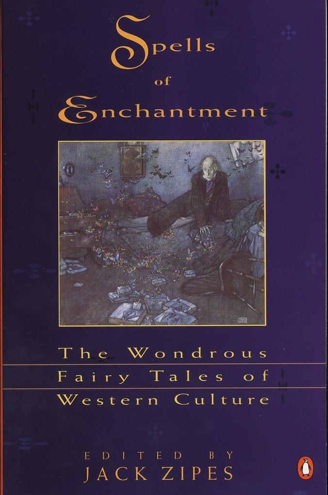 Spells of Enchantment: The Wondrous Fairy Tales of Western Culture als Taschenbuch
