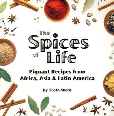 The Spices of Life: Piquant Recipes from Africa, Asia & Latin America als Taschenbuch