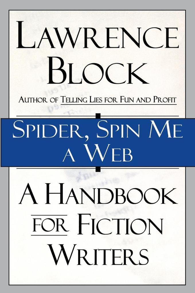 Spider, Spin Me a Web: A Handbook for Fiction Writers als Taschenbuch