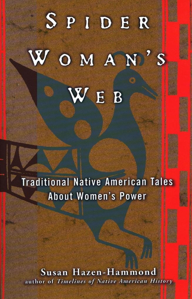 Spider Woman's Web: Traditional Native American Tales about Women's Power als Taschenbuch