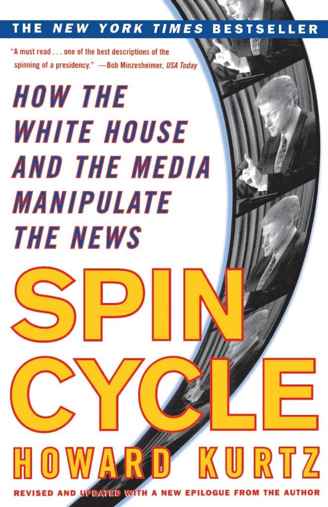 Spin Cycle: How the White House and the Media Manipulate the News als Taschenbuch