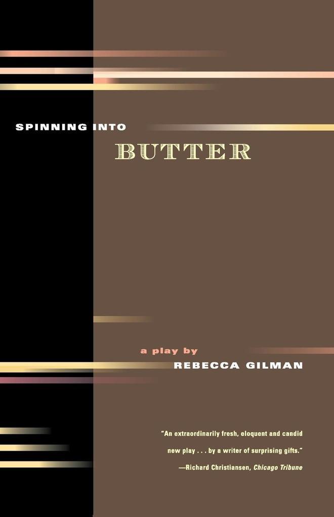 Spinning Into Butter: A Play als Taschenbuch