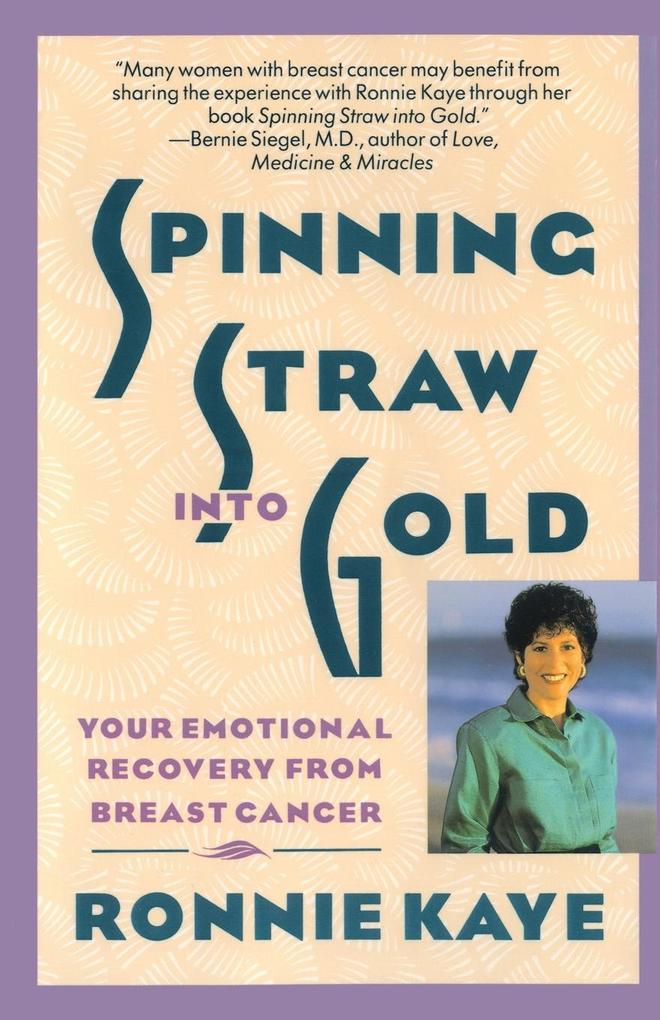 Spinning Straw Into Gold: Your Emotional Recovery from Breast Cancer als Taschenbuch