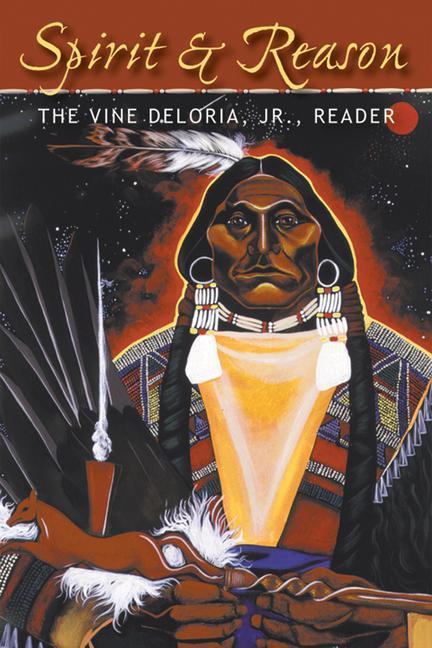 Spirit and Reason: The Vine Deloria, Jr. Reader als Taschenbuch