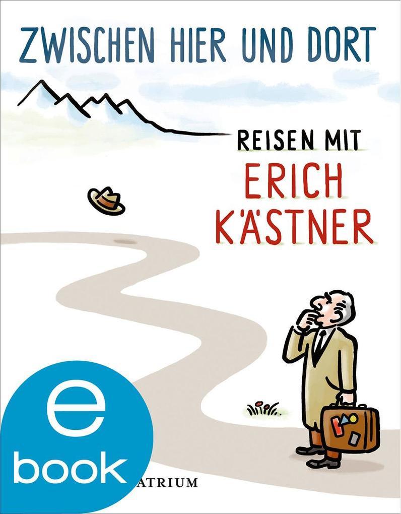 Zwischen hier und dort als eBook von Erich Kästner