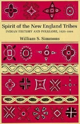 Spirit of the New England Tribes: Indian History and Folklore, 1620 1984 als Taschenbuch
