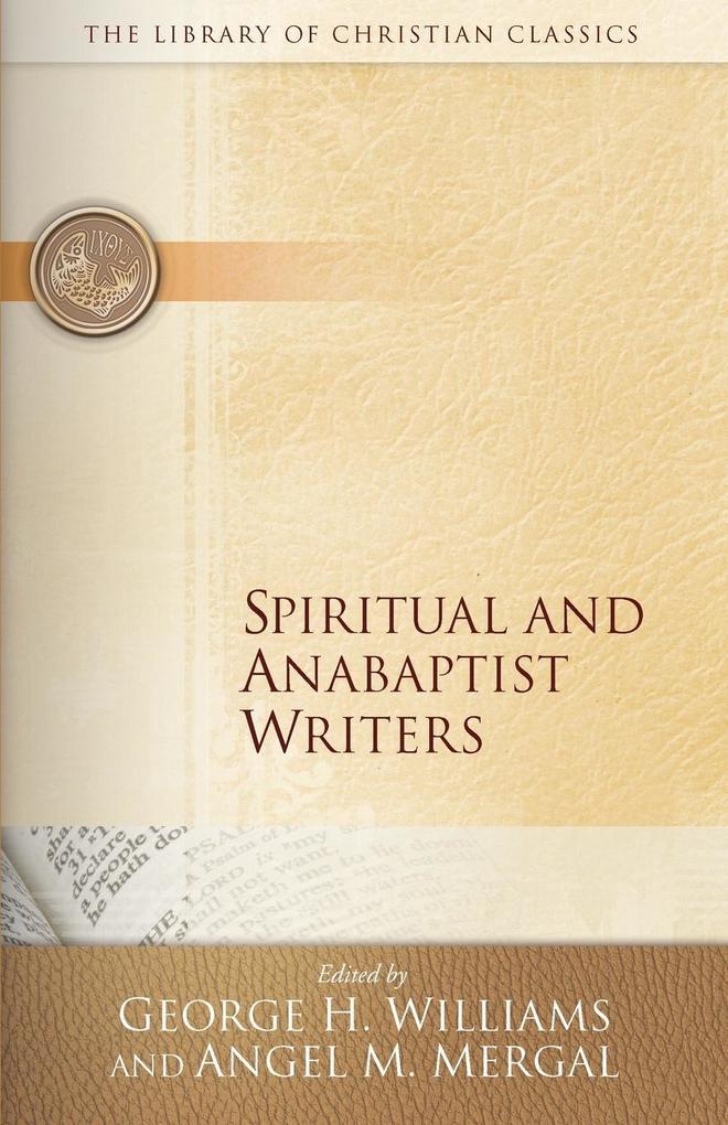 Spiritual and Anabaptist Writers als Taschenbuch