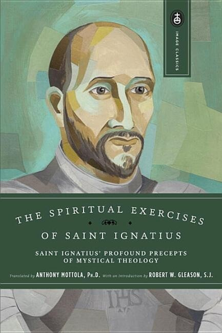 The Spiritual Exercises of Saint Ignatius: Saint Ignatius' Profound Precepts of Mystical Theology als Taschenbuch