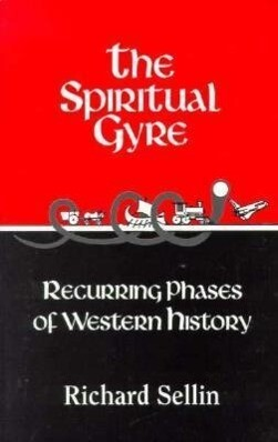 The Spiritual Gyre: The Recurring Phase of Western History als Taschenbuch