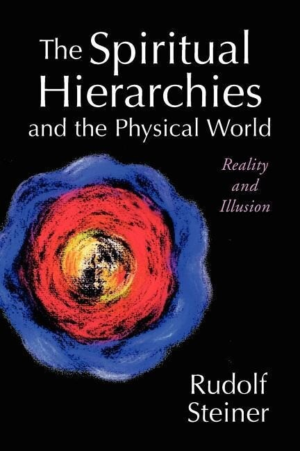The Spiritual Hierarchies and the Physical World: Reality and Illusion als Taschenbuch