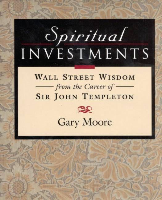 Spiritual Investments: Wall Street Wisdom from Sir John als Buch