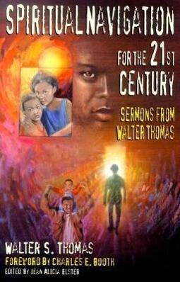 Spiritual Navigation for the 21st Century: Sermons from Walter Thomas als Taschenbuch