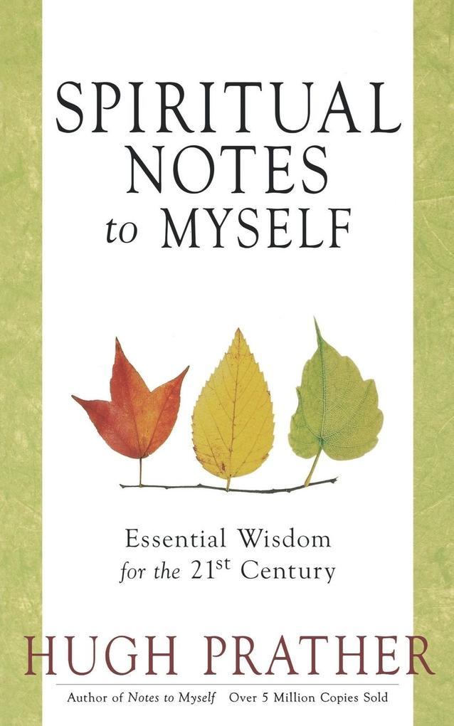 Spiritual Notes to Myself: Essential Wisdom for the 21st Century als Taschenbuch