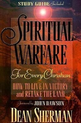 Spiritual Warfare for Every Christian: How to Live in Victory and Retake the Land als Taschenbuch