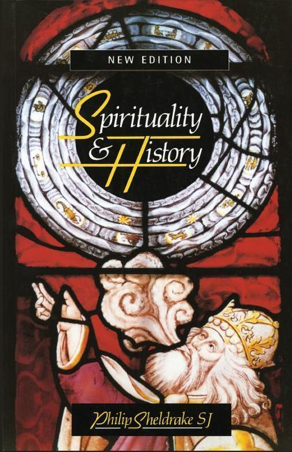 Spirituality & History: Questions of Interpretation and Method als Taschenbuch