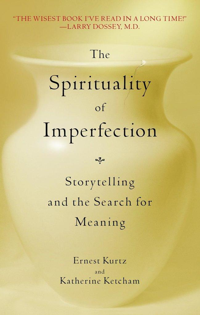 The Spirituality of Imperfection: Storytelling and the Search for Meaning als Taschenbuch