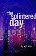 The Splintered Day als Taschenbuch