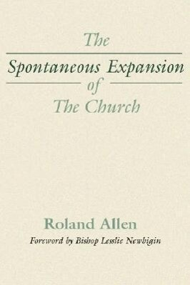 The Spontaneous Expansion of the Church: And the Causes That Kinder It als Taschenbuch