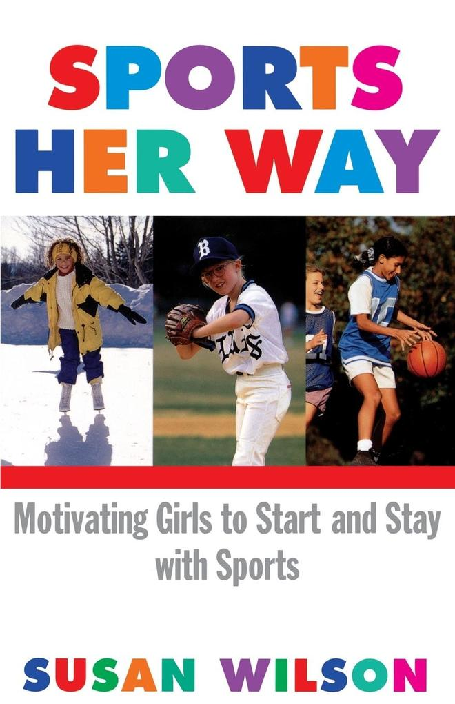 Sports Her Way: Motivating Girls to Start and Stay with Sports als Taschenbuch