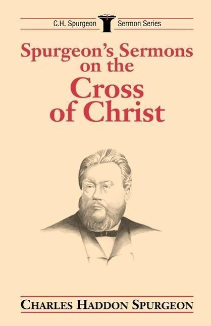 Spurgeon's Sermons on the Cross of Christ als Taschenbuch