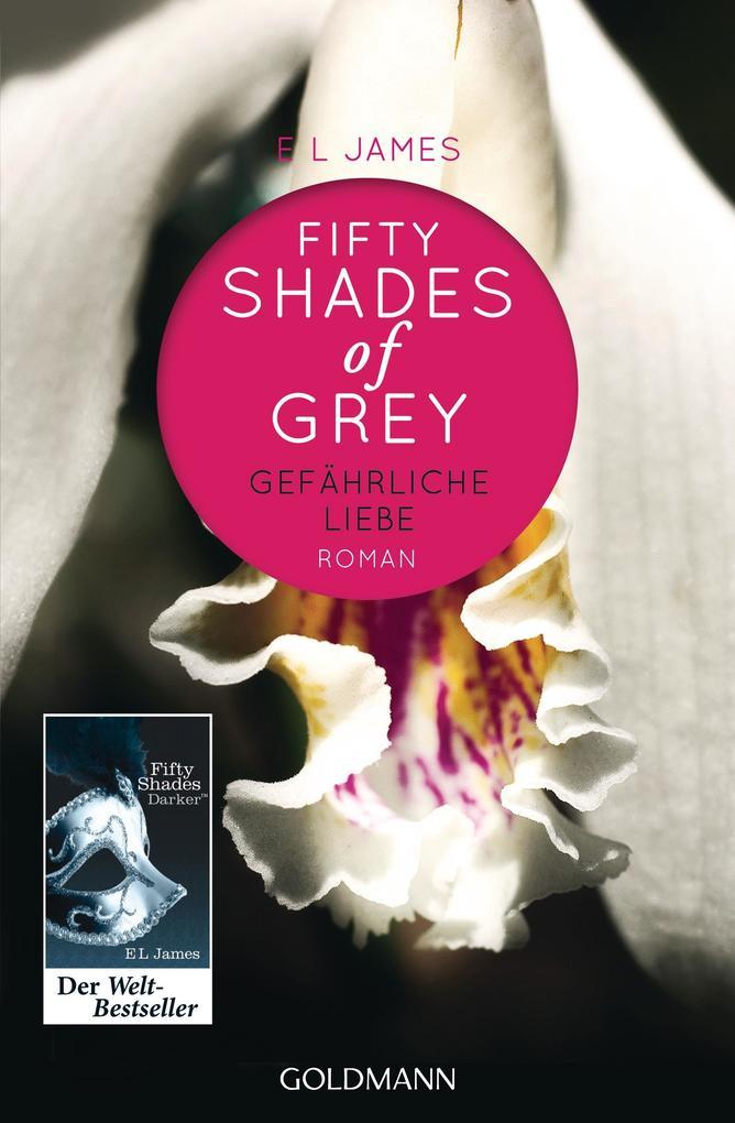 Shades of Grey 02. Gefährliche Liebe als Taschenbuch