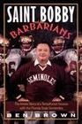 Saint Bobby and the Barbarians
