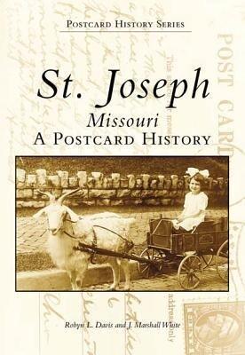 St. Joseph, Missouri:: A Postcard History als Taschenbuch