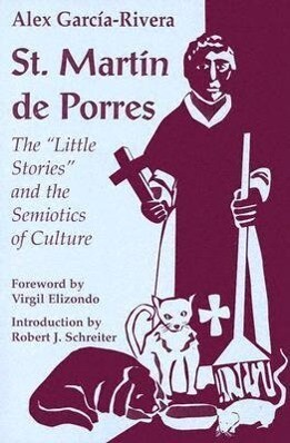 "St. Martin de Porres: The ""Little Stories"" and the Semiotics of Culture als Taschenbuch"