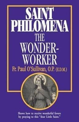 St. Philomena: The Wonder-Worker als Taschenbuch